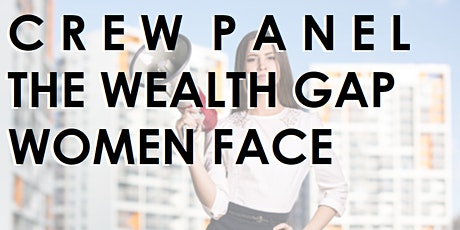 CREW Iowa -  Annual Panel: The Wealth Gap Women Face - [Signature Event] tickets