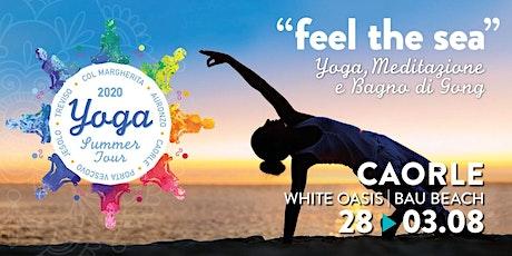 """Yoga Summer Tour Veneto 2020- """"Feel the sea""""  YOGA e Bagno di Gong biglietti"""