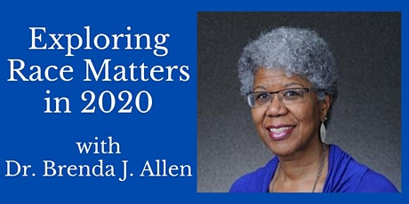 Dr. Brenda J. Allen -- Exploring Race Matters in 2020 Workshop tickets