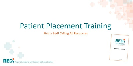 REDi HCC Patient Placement Training: Find A Bed! Calling All Resources tickets