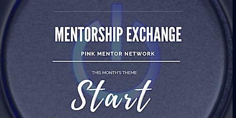 "Mentorship Exchange: Monthly Theme - ""START"" tickets"