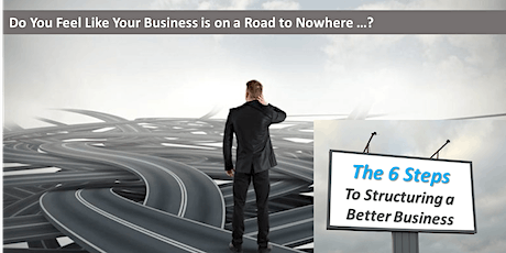 The 6 Steps to Structuring a Better Business tickets