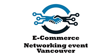E-Commerce Networking Vancouver tickets