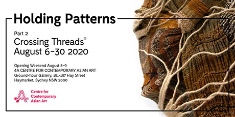 Holding Patterns: Crossing Threads® at 4A Centre for Contemporary Asian Art tickets