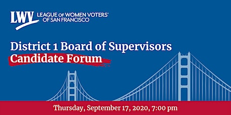 District 1 San Francisco Board of Supervisors Candidate Forum tickets