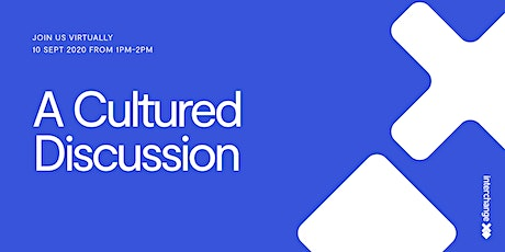 A Cultured Discussion: 'How to make and shape great company cultures' tickets
