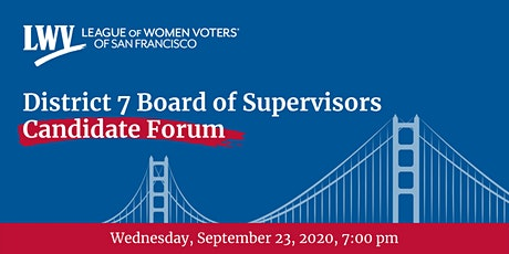 District 7 San Francisco Board of Supervisors Candidate Forum tickets