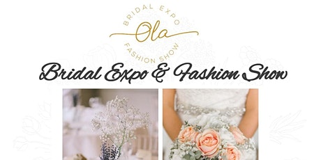 Ola Events Bridal Expo & Fashion Show  April 17-18(EXHIBITOR REGISTRATION) tickets
