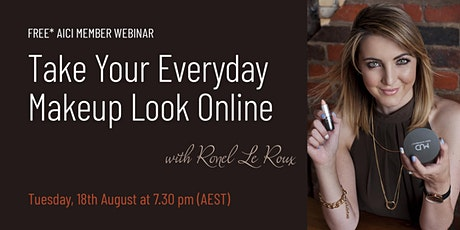 AICI Webinar:  Take Your Everyday Makeup Look Online with Ronel Le Roux tickets