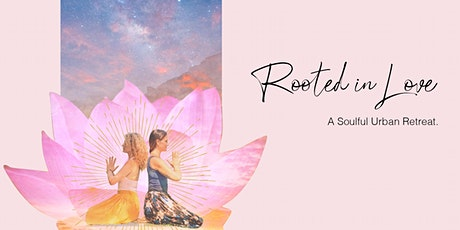 ROOTED IN LOVE: a soulful urban retreat tickets