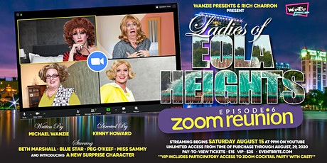 Wanzie's LADIES OF EOLA HEIGHTS Episode 6 - ZOOM REUNION tickets