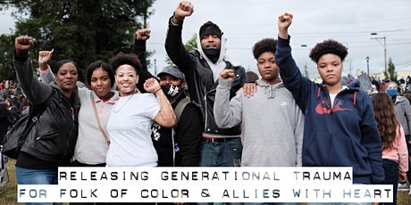 Releasing Generational Trauma for Folk of Color & Allies with Heart tickets