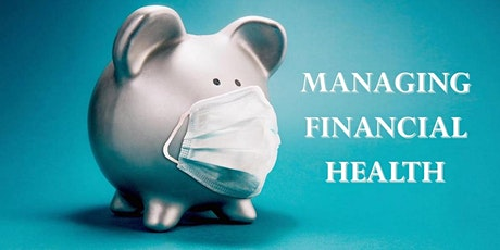 "Your ""Financial Heath"" During Pandemic Times tickets"