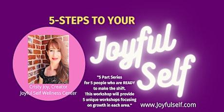5-Steps to Your Joyful Self tickets