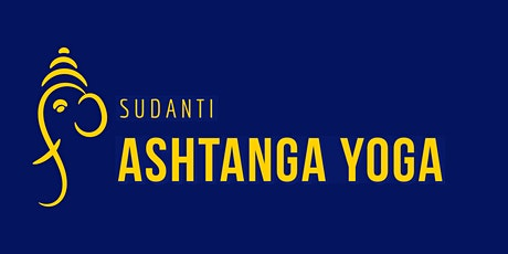 Sudanti Ashtanga Yoga Opening - 1 WEEK FREE Classes! tickets