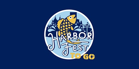 Harbor Fest To Go tickets
