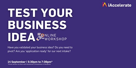 Test Your Business Idea - 14th September - 5:30pm to 7:30pm tickets