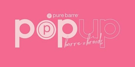 Barre & Braids Pop Up Class tickets