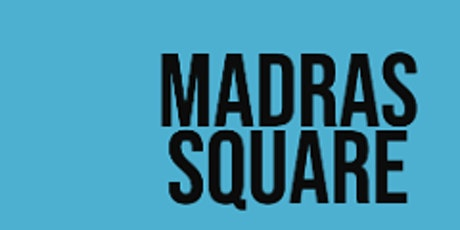 Madras Square - Cohort 1 Update x Q&A Session tickets