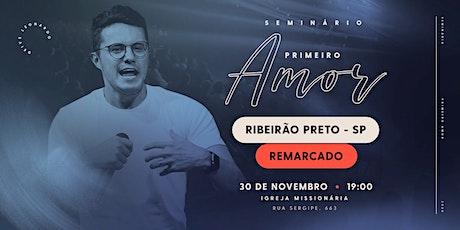 Seminário Primeiro Amor   Ribeirão Preto   REMARCADO ingressos