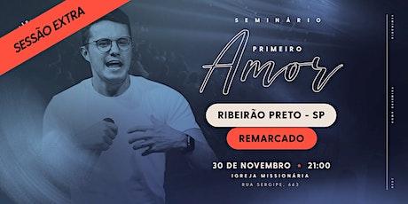 Seminário Primeiro Amor | Ribeirão Preto | SESSÃO EXTRA (REMARCADO) ingressos