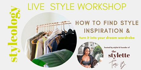 How to Find Style Inspiration & Create Your Dream Wardrobe: Live Workshop tickets