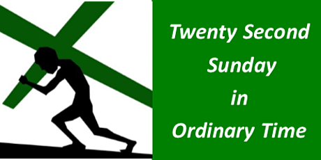 Mass for Twenty Second Sunday in Ordinary Time tickets