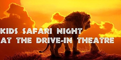 Kids Safari Night at the Drive-In Theatre tickets