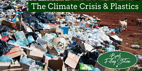 Plastics and the Climate Crisis with Byrd's Filling Station tickets