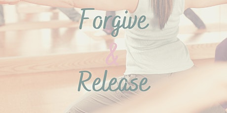 Forgive & Release: Forgive the weight. Release the weight. tickets