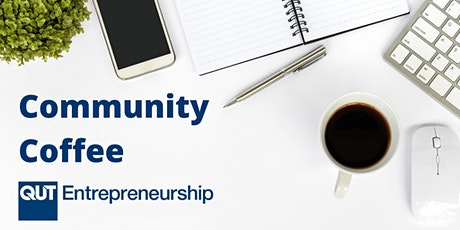 QUT Entrepreneurship Virtual Community Coffee tickets