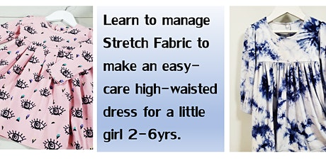 Master stretch sewing to make a little girl's dress. tickets