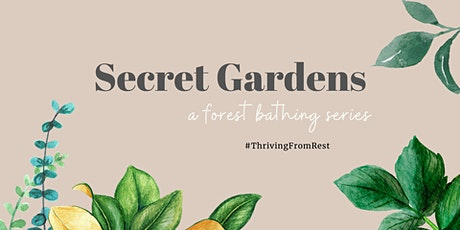 Secret Gardens - a forest bathing series tickets