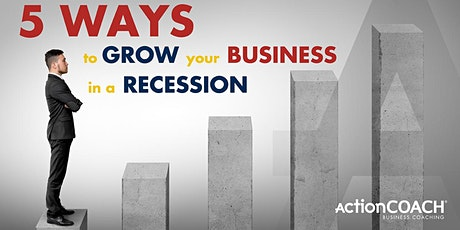 5 ways to grow your business in a recession tickets