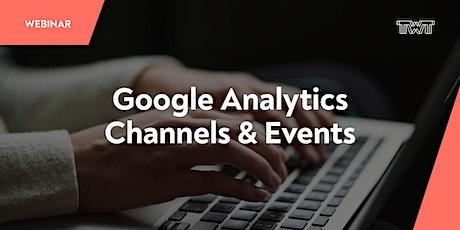 Webinar: Google Analytics - Channels & Events Tickets