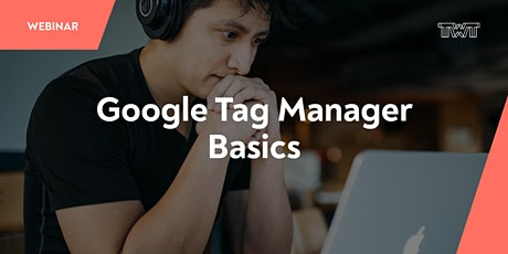 Webinar: Google Tag Manager - Basics Tickets
