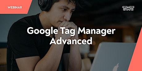 Webinar: Google Tag Manager - Advanced Tickets