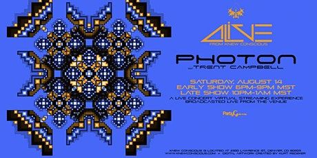 Photon w/ Trent Campbell   Alive from Knew Conscious - EARLY SHOW tickets