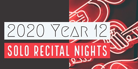 Year 12 Solo Recital Nights 2 (Night 1) tickets