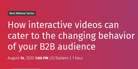 How interactive videos can cater to the changing behavior of B2B audience tickets