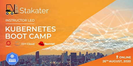 Stakater - Instructor Led - Kubernetes Boot Camp August 2020 (Online) tickets