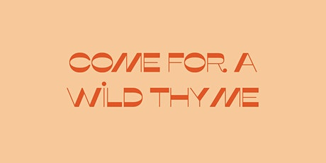 COME FOR A WILD THYME:  LEARN TO MAKE A HAND TIED BOUQUETBLUSH STYLE tickets