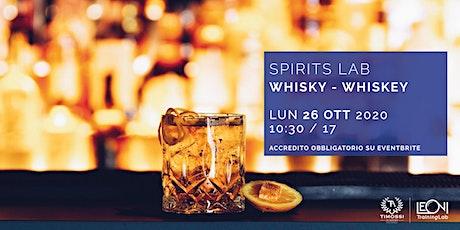 Spirits Lab // Whisky - Whiskey biglietti