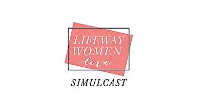 LifeWay+Women%E2%80%99s+Conference+Simulcast