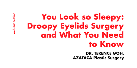 [FREE WEBINAR] Consult a Plastic Surgeon on Droopy Eyelids tickets