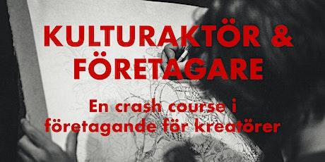 Kulturaktör  & företagare: en crash course i förtagande för kreatörer tickets