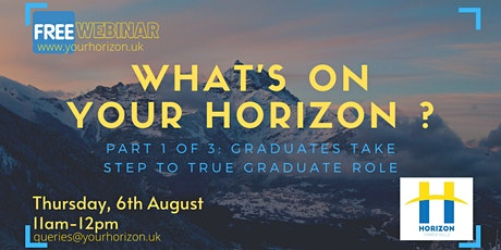 Your Horizon  Graduate Webinar Part 1/3: Graduates Take First Step tickets