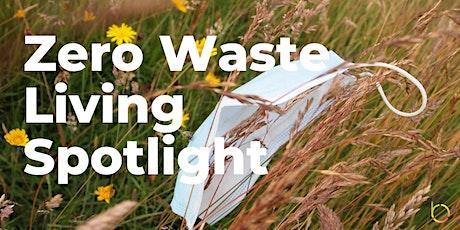 Zero Waste Living Spotlight (Online Panel & Networking) tickets