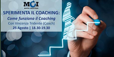 Webinar SPERIMENTA IL COACHING: Come funziona il Coaching biglietti