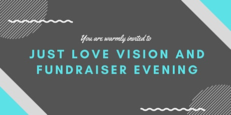 Just Love Vision and Fundraiser Evening tickets